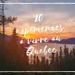 10 expériences à ne pas manquer au Québec
